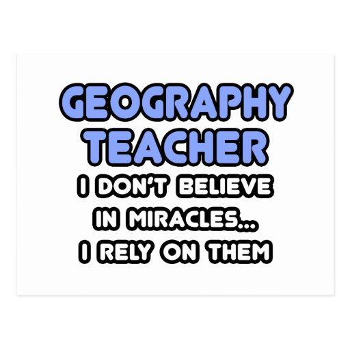 Miracles and Geography Teachers Postcard