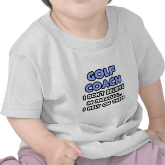 Miracles and Golf Coaches T Shirts