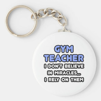 Miracles and Gym Teachers Keychain