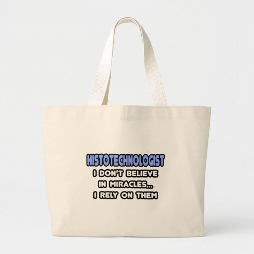 Miracles and Histotechnologists Canvas Bags