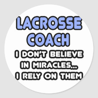 Miracles and Lacrosse Coaches Round Sticker