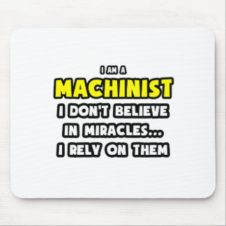 Miracles and Machinists ... Funny Mouse Pad