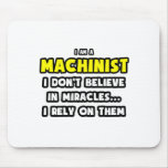 Miracles and Machinists ... Funny Mousepads