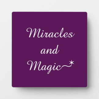 Miracles and Magic Plaque