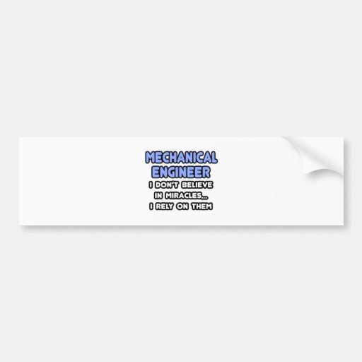 Miracles and Mechanical Engineers Car Bumper Sticker