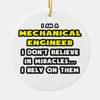 Miracles and Mechanical Engineers ... Funny Double-Sided Ceramic Round Christmas Ornament
