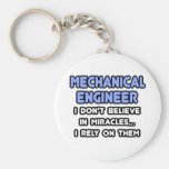 Miracles and Mechanical Engineers Keychains