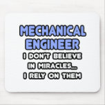 Miracles and Mechanical Engineers Mouse Pads