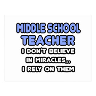 Miracles and Middle School Teachers Postcard