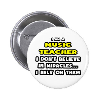 Miracles and Music Teachers ... Funny Button