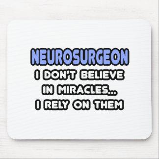 Miracles and Neurosurgeons Mouse Pad