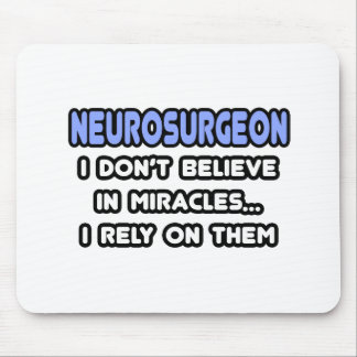 Miracles and Neurosurgeons Mouse Pad