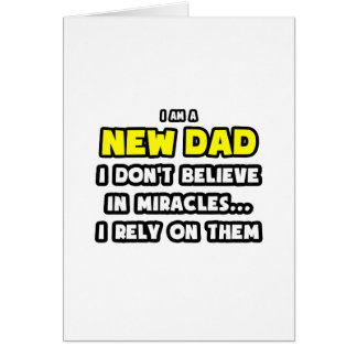 Miracles and New Dads ... Funny Card