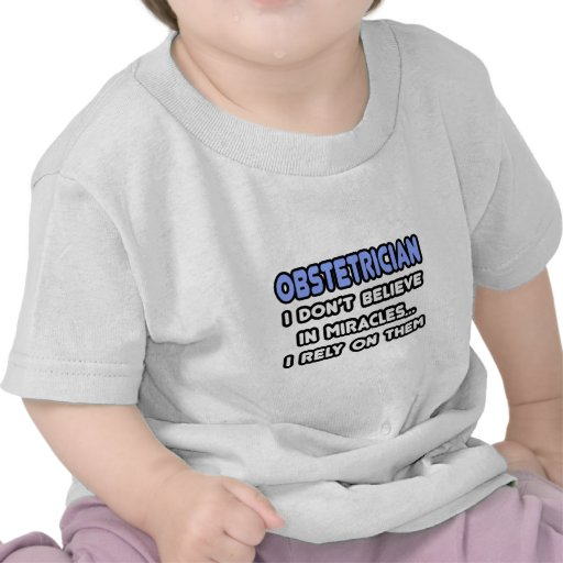 Miracles and Obstetricians T-shirt