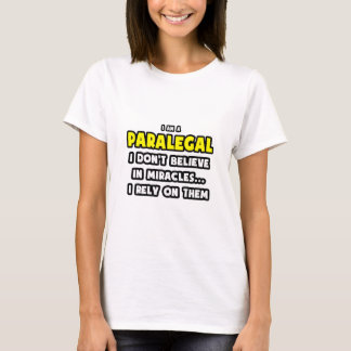 Miracles and Paralegals ... Funny T-Shirt