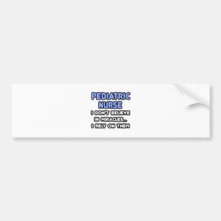 Miracles and Pediatric Nurses Bumper Stickers