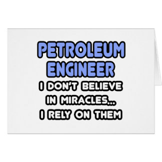Miracles and Petroleum Engineers Greeting Card