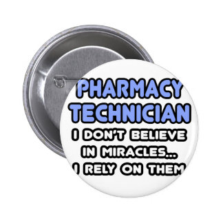 Miracles and Pharmacy Technicians Pin