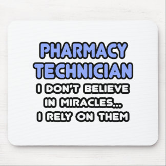 Miracles and Pharmacy Technicians Mouse Pad