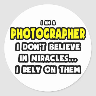 Miracles and Photographers ... Funny Classic Round Sticker