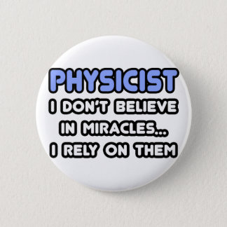 Miracles and Physicists Pinback Button