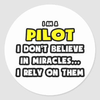 Miracles and Pilots ... Funny Classic Round Sticker