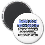 Miracles and Radiologic Technologists Fridge Magnets