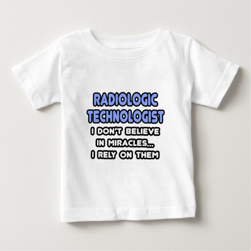 Miracles and Radiologic Technologists Tshirts