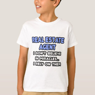 Miracles and Real Estate Agents T-Shirt
