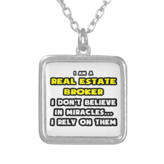 Miracles and Real Estate Brokers ... Funny Personalized Necklace