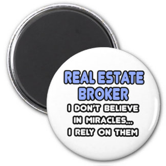 Miracles and Real Estate Brokers Magnet