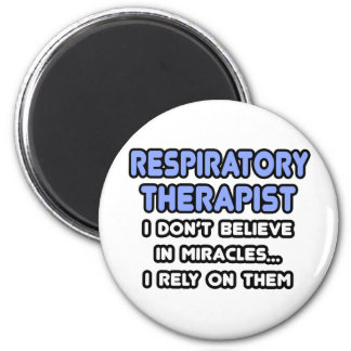 Miracles and Respiratory Therapists 2 Inch Round Magnet