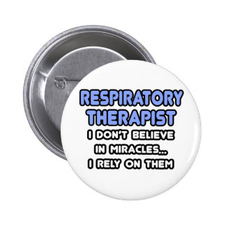 Miracles and Respiratory Therapists Pinback Button