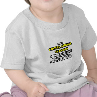 Miracles and Social Studies Teachers Funny T-shirt