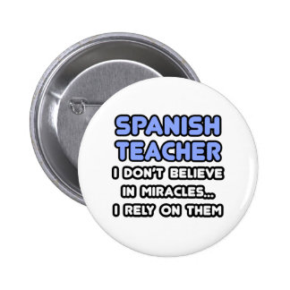 Miracles and Spanish Teachers Pinback Button
