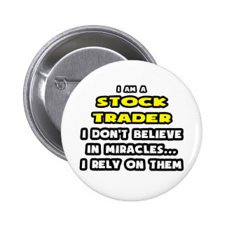 Miracles and Stock Traders ... Funny Buttons