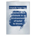 Miracles, Belief and Bloom Greeting Card