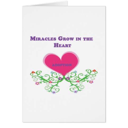 Miracles Grow in the Heart Adoption Card