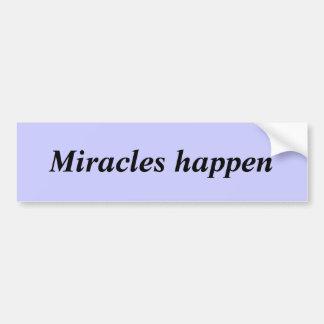 Miracles happen bumper sticker