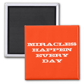 Miracles happen every day refrigerator magnet