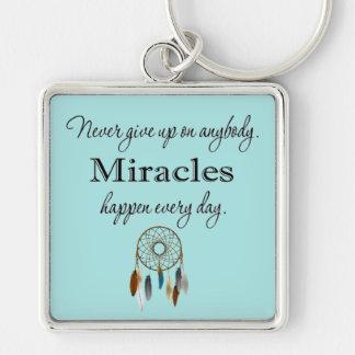 Miracles Happen Keep the Faith Key Chain