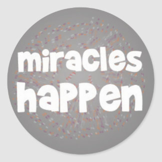 Miracles Happen Classic Round Sticker