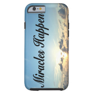 MIRACLES HAPPEN TOUGH iPhone 6 CASE