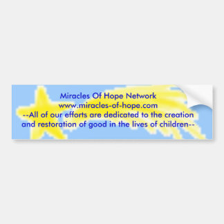 Miracles Of Hope Network Bumperstickers!!! Bumper Sticker
