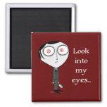 Mire en mis ojos… iman de frigorífico
