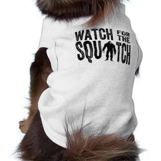 Mire para el perrito del squatchin de Squatch Camiseta De Perro