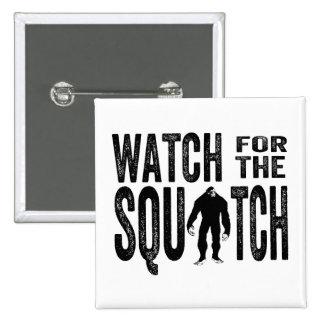 Mire para el Squatch - Bigfoot divertido Pin Cuadrado