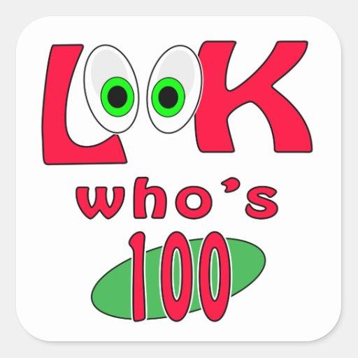 ¿Mire quién es 100? Pegatina Cuadrada