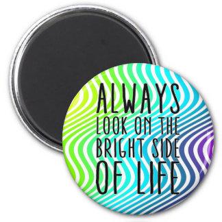 Mire siempre en la parte positiva de la vida imán redondo 5 cm