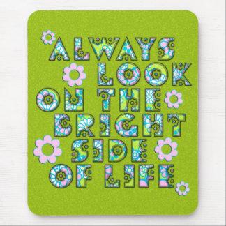 mire siempre en la parte positiva de la vida mouse pad